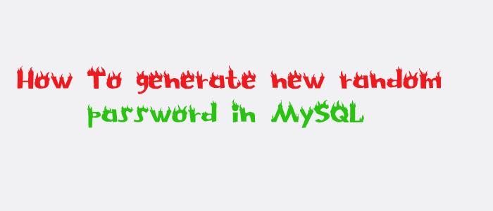 How to generate new random password in MySQL