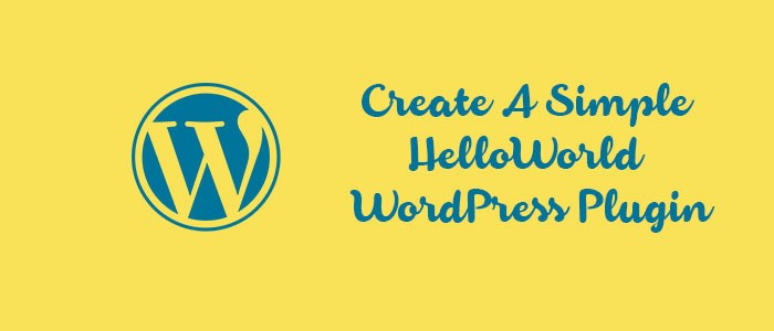 Create A Simple HelloWorld WordPress Plugin