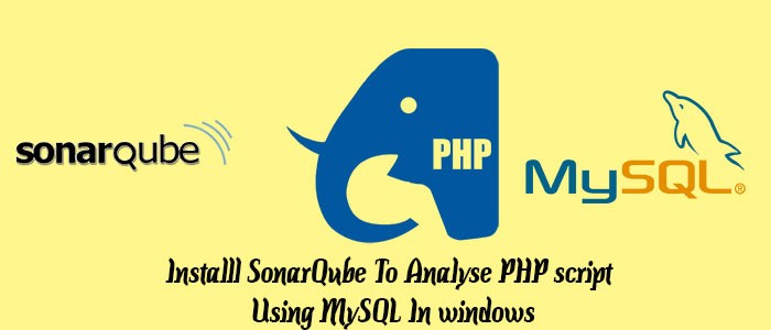 Installl SonarQube To Analyse PHP script Using MySQL In windows